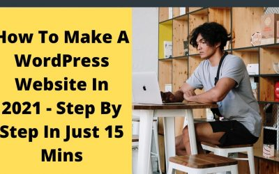Do It Yourself – Tutorials – How To Make A WordPress Website 2021 | Step By Step WordPress Tutorial For Beginners