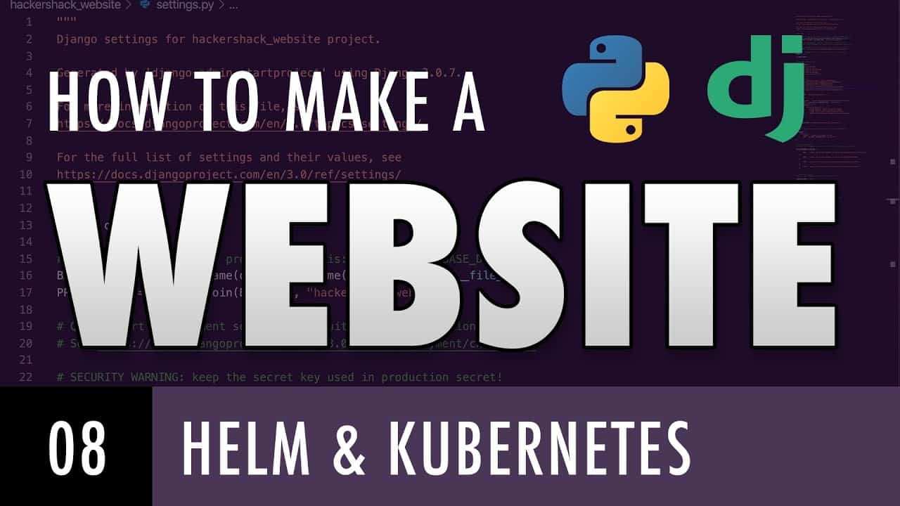 How to make a website with Python and Django - DEPLOY AN APPLICATION WITH HELM AND KUBERNETES (E08)