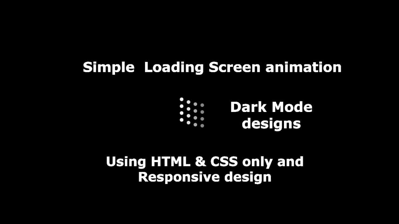 Loading screen animation: Using Only HTML & CSS (2020)