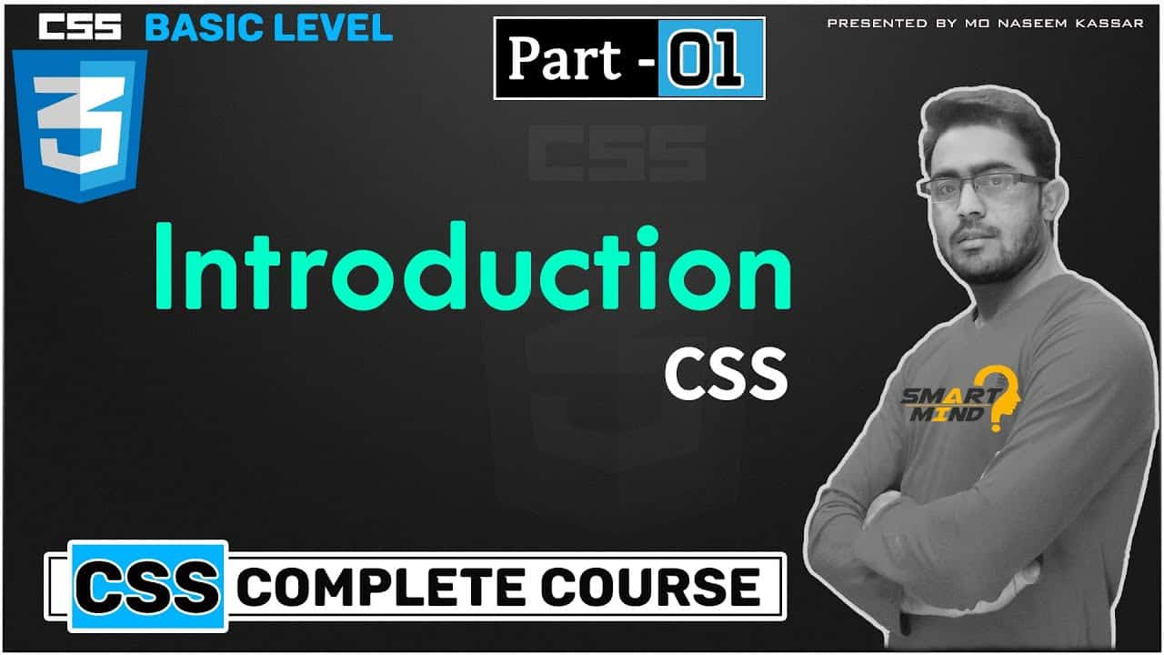 01. css introduction full explanation for beginners must watch by smart mind part - 1