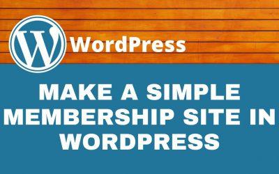 Do It Yourself – Tutorials – How to Create a Simple Membership Website in WordPress (FREE)   WordPress Tutorial