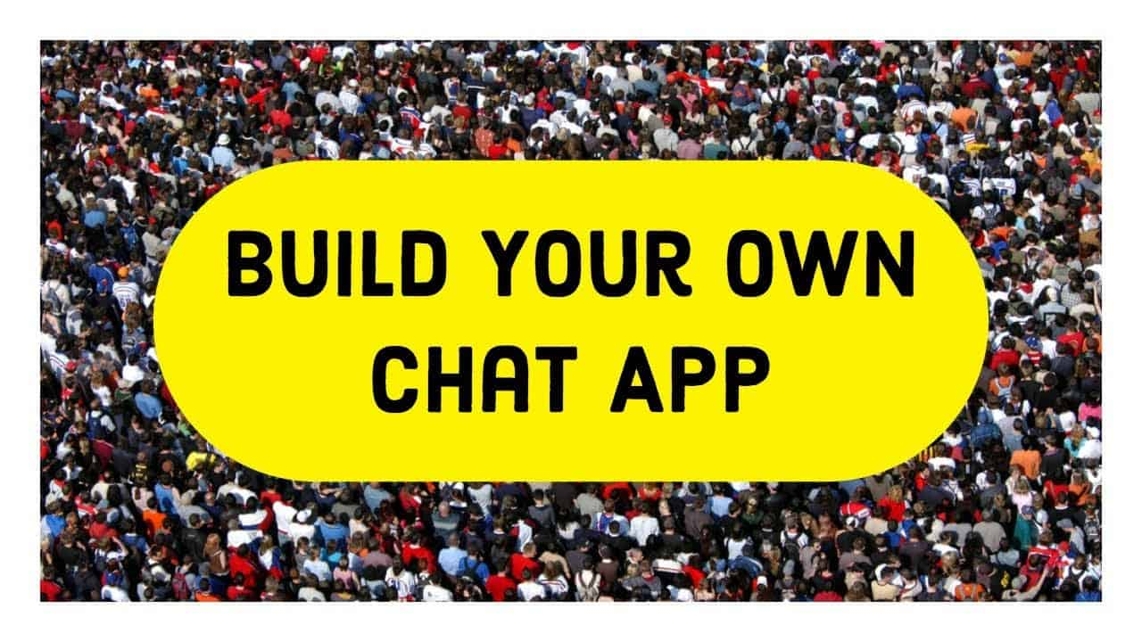 Build Your Own Chat App