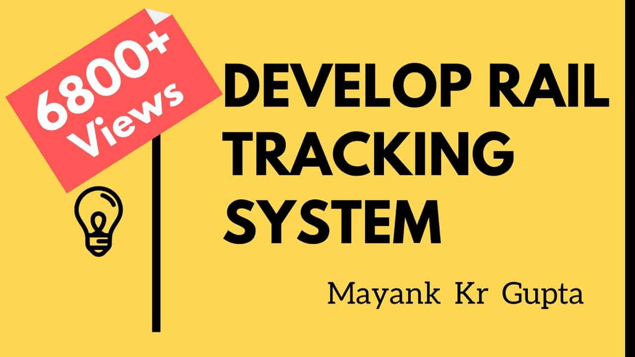 Develop your own Rail Tracking System with Railway API | College Project | Lecture 5 | Mayank Gupta