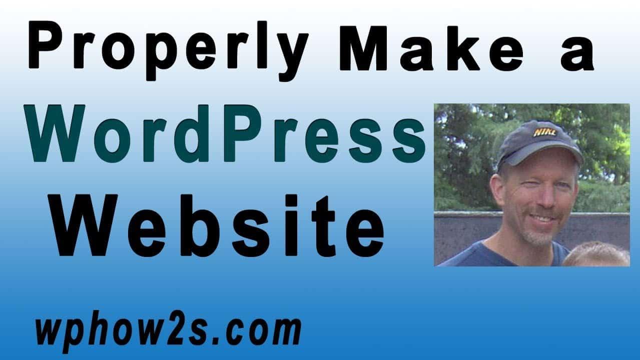 WordPress Tutorial for Beginners  - Properly Make a Website with WordPress