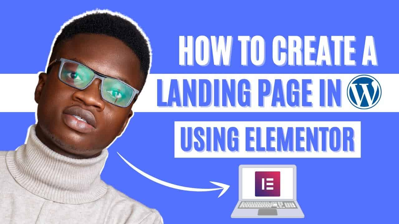 How to Create a Landing Page in WordPress using Elementor