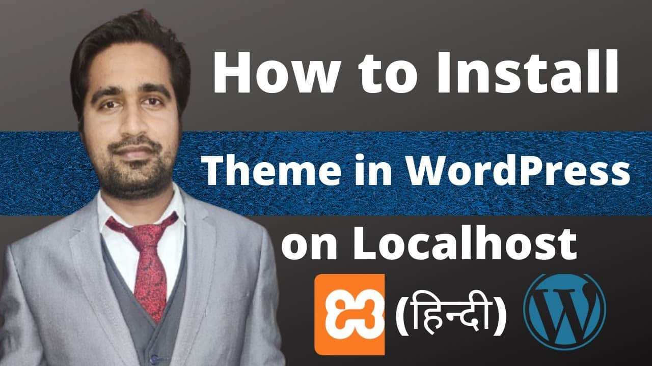 How to Install Theme in WordPress on localhost
