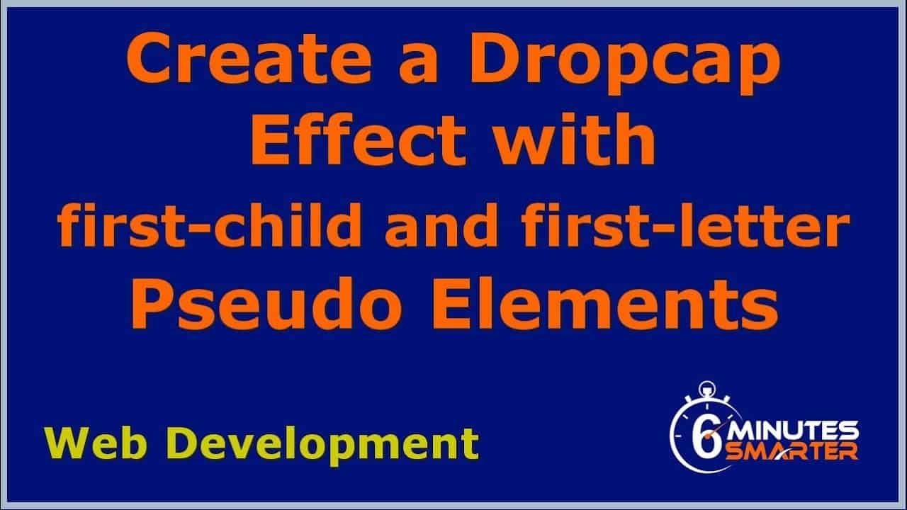 Create a Drop Cap with first-child and first-letter Pseudo Elements