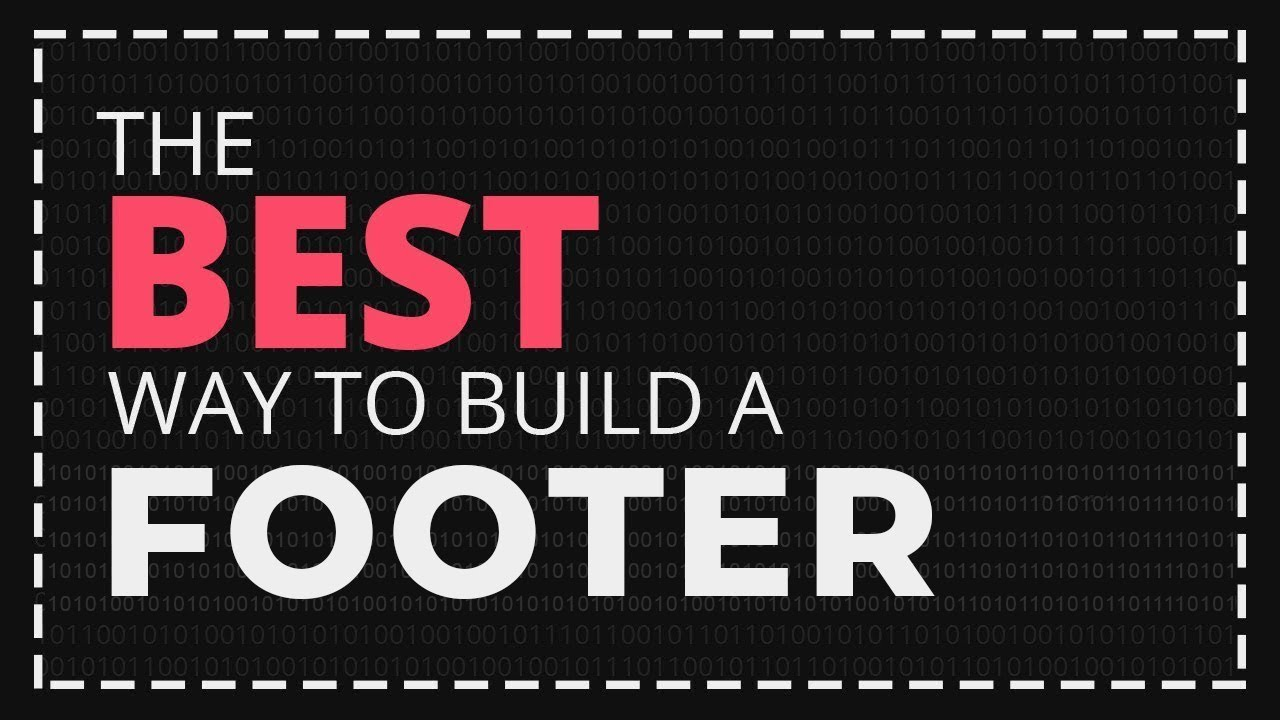 The BEST Way to Build a Footer! [HTML,CSS]