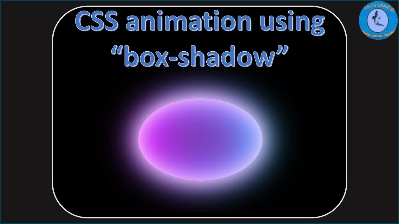 CSS animation: Oval shape glowing effect  #SkillupwithGenie #CSSanimation