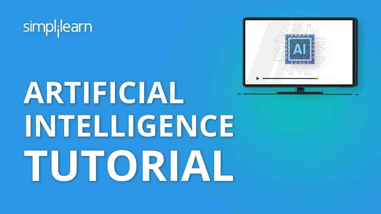 Artificial Intelligence Tutorial   AI Tutorial for Beginners   Artificial Intelligence   Simplilearn