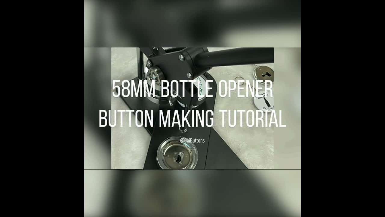 ChiButtons How to make a 58mm Round Bottle Opener Button with machine B400