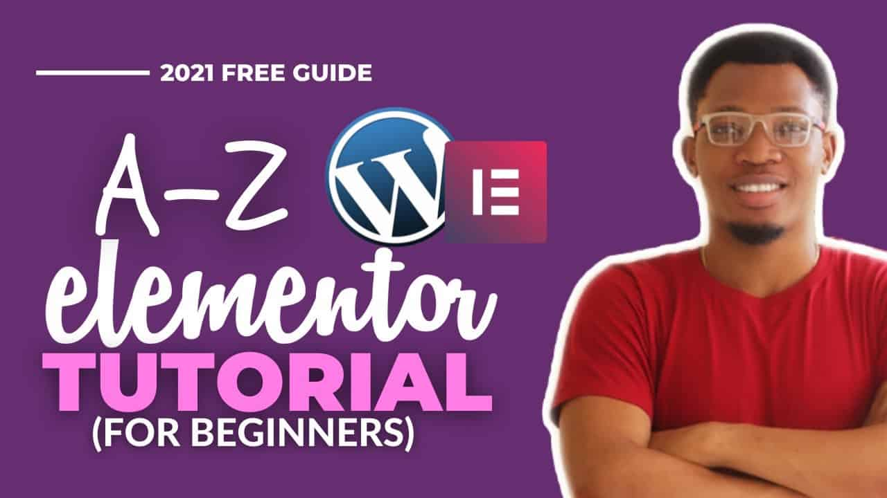 Elementor Complete Tutorial 2021   Build a Full Website with Elementor [Step By Step Guide]