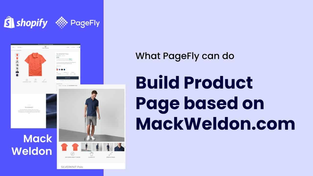 How PageFly build a Shopify Product page based on Mack Weldon website
