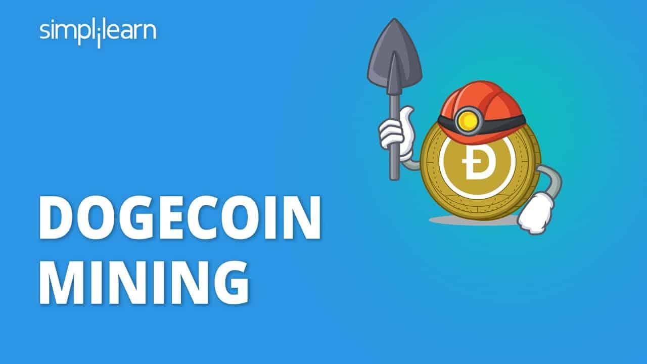 How To Mine Dogecoin in 2021 | Dogecoin Mining 2021 | Dogecoin Mining Tutorial | Simplilearn