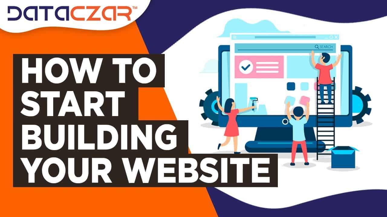 How to Start Building Your Website    Updated June  8, 2021