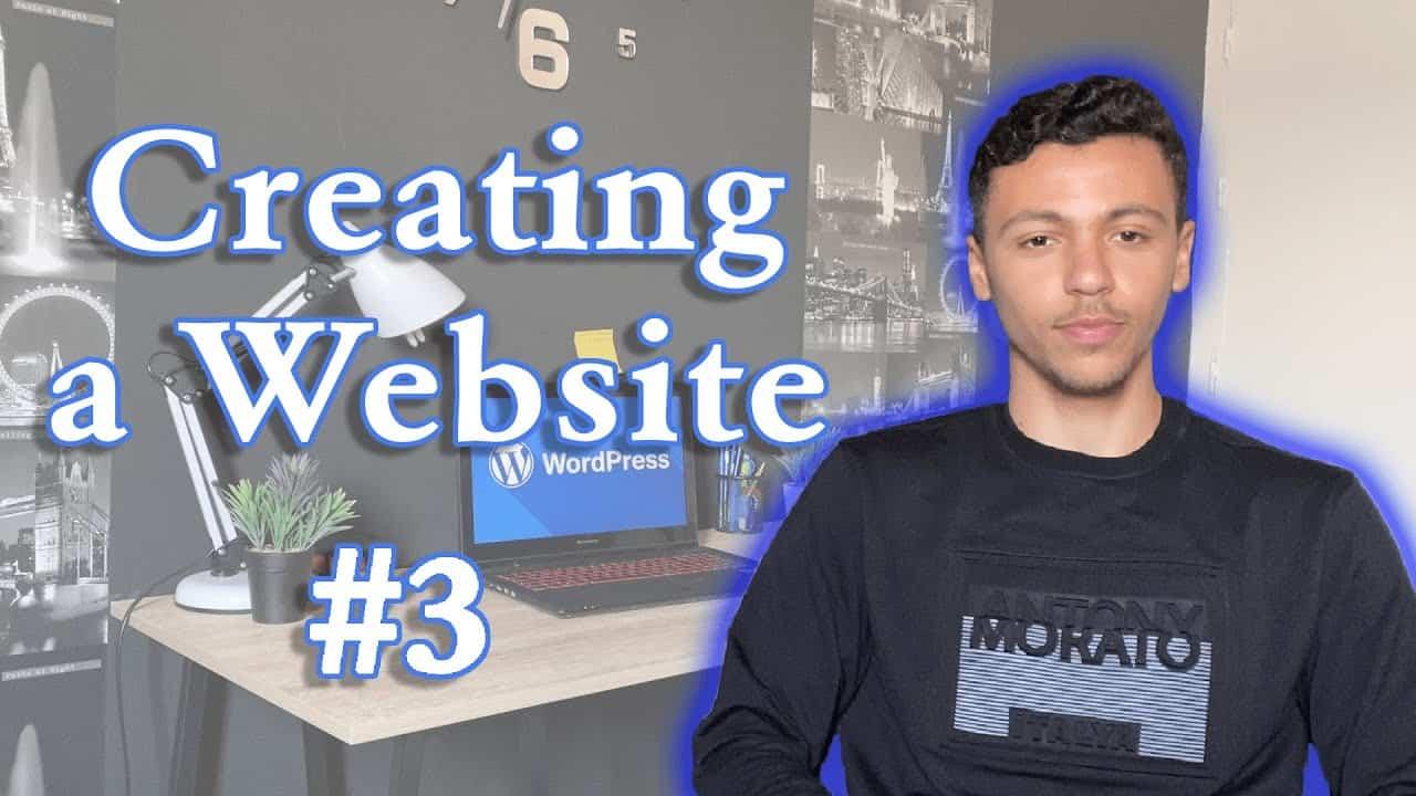 WORDPRESS TUTORIAL #3: CREATE A WEBSITE