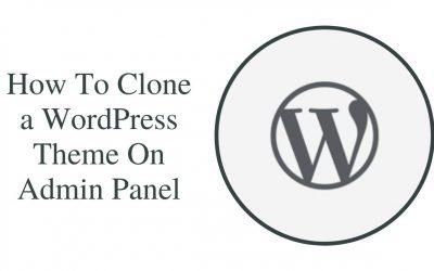 WordPress For Beginners – How To Clone a WordPress Theme on admin panel