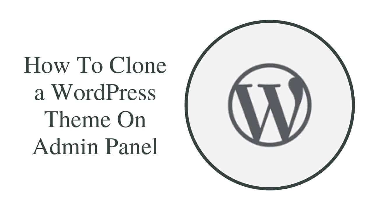 How To Clone a WordPress Theme on admin panel