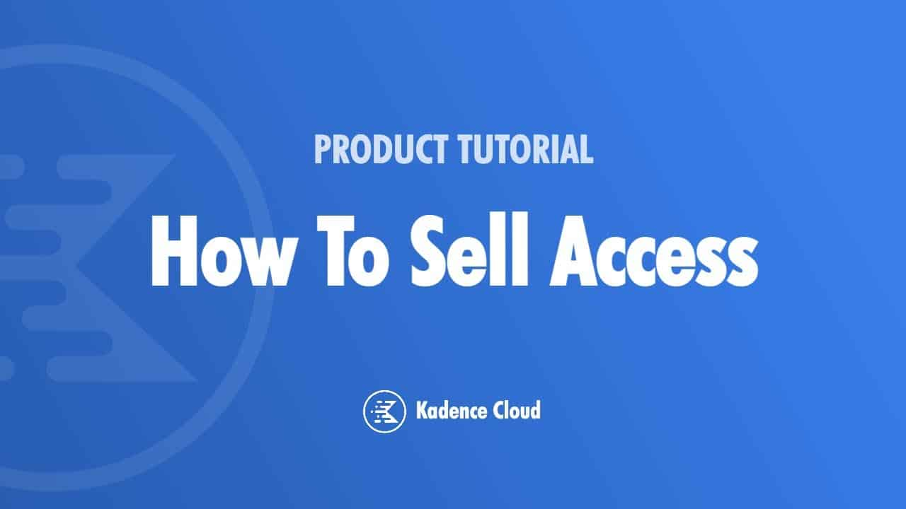 How To Sell Access To Your WordPress Design Library On Kadence Cloud