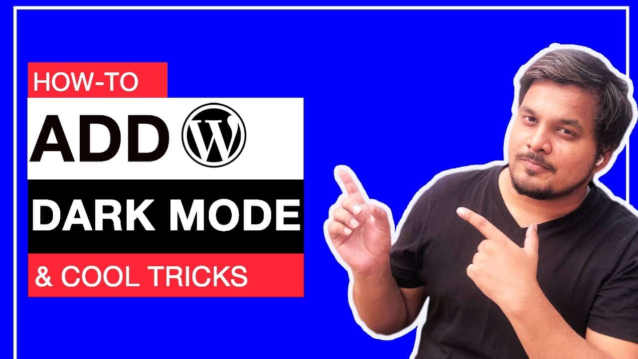 How to add Dark Mode to your Wordpress website (For Your Visitors)