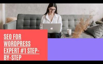 WordPress For Beginners – Seo For WordPress Expert #1 Step-By-Step Seo Blueprint – Advanced Step-By-Step Seo Tutorial