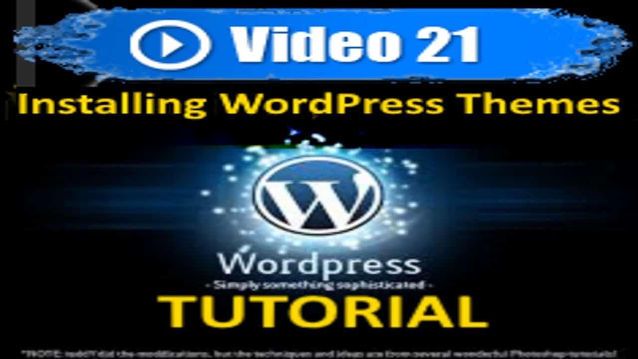 Wordpress Tutorial - Installing WordPress Themes - Mastering Wordpress in under 60 minutes