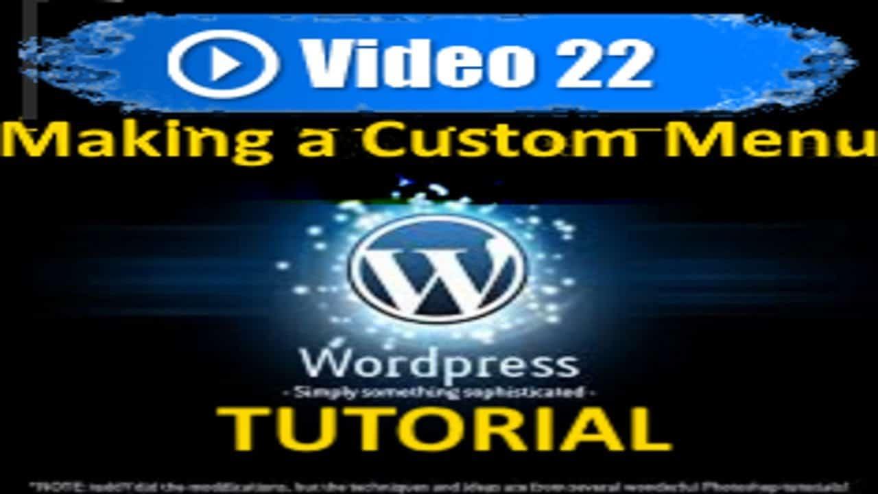 Wordpress Tutorial - Making a Custom Menu - Mastering Wordpress in under 60 minutes