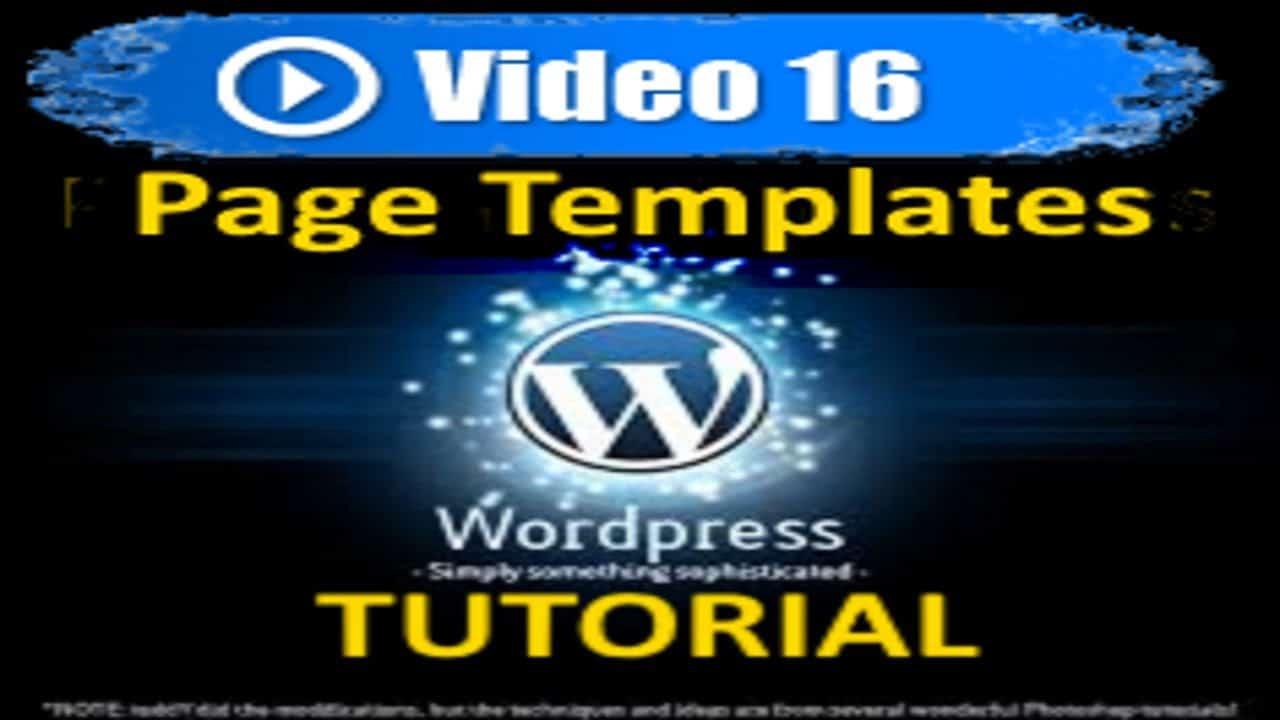 Wordpress Tutorial - Page Templates - Mastering Wordpress in under 60 minutes
