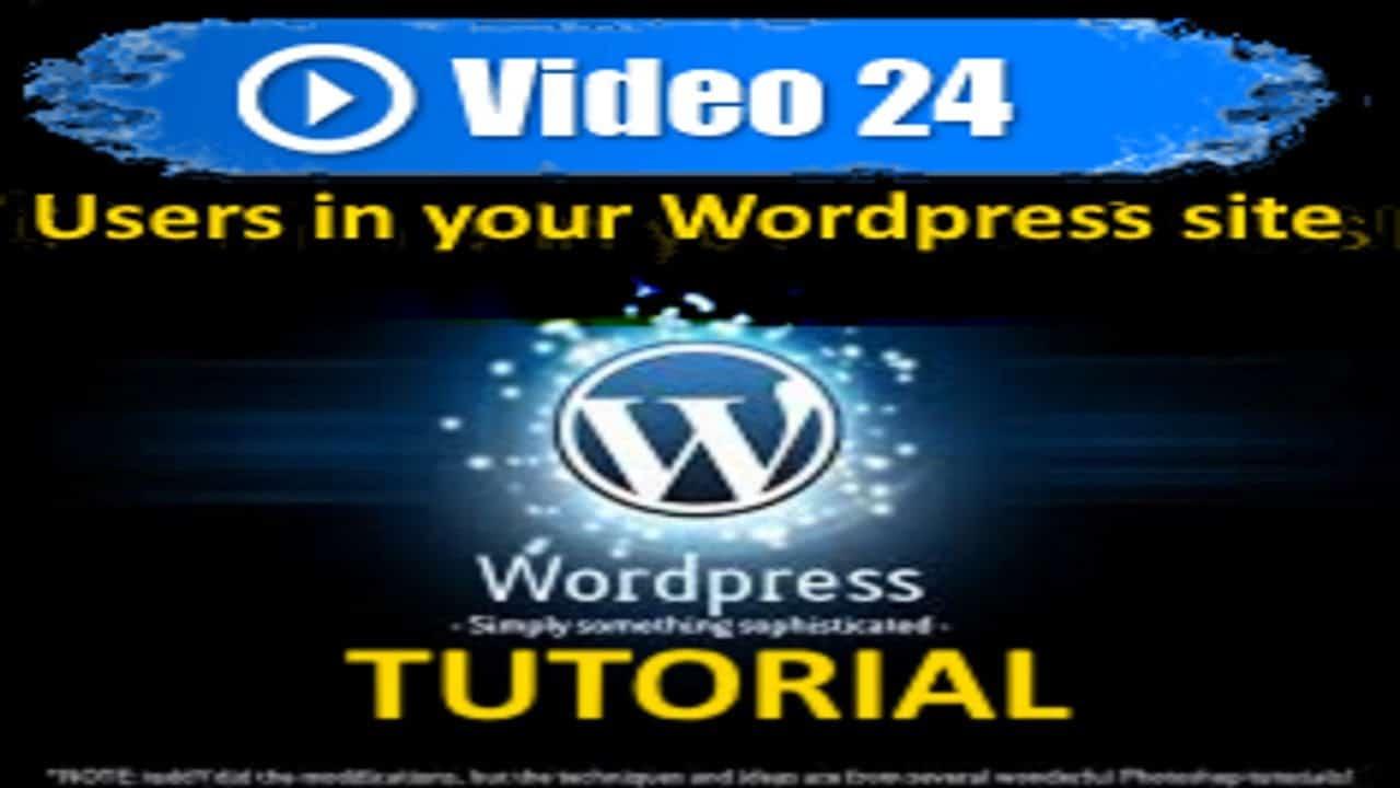 Wordpress Tutorial -  Users in WordPress - Mastering Wordpress in under 60 minutes