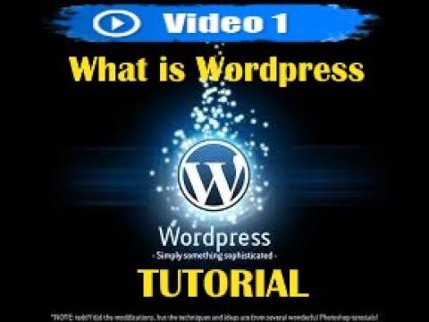 Wordpress tutorial -Mastering Wordpress in under 60 minutes - What is wordpress?