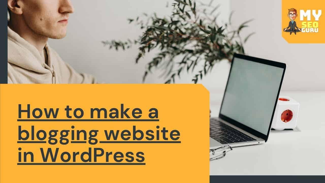#website #wordpress #blogging How to make a blogging website in WordPress   Make Your Website