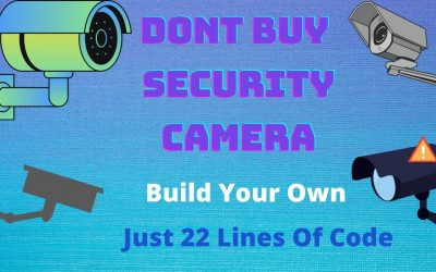 Do It Yourself – Tutorials – Don't Buy Security Camera! Build Your Own || Computer Vision || Open cv tutorial || python project