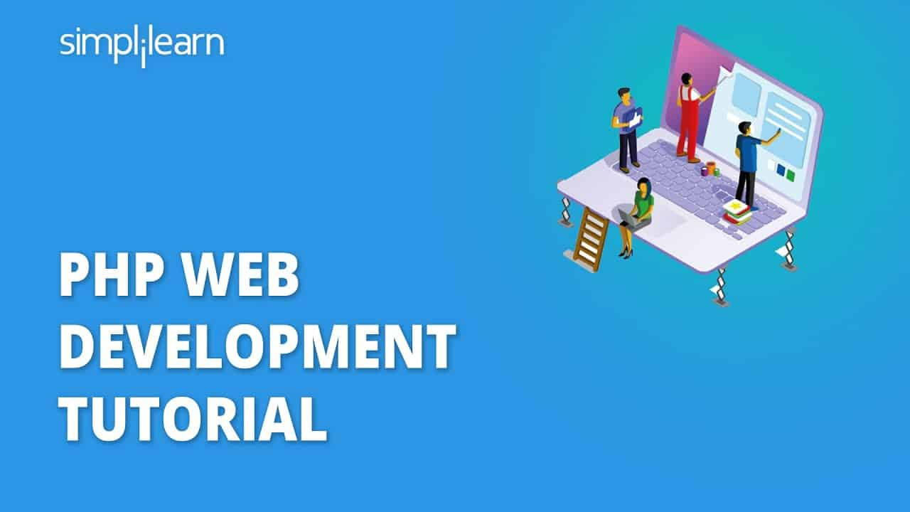 PHP Web Development Tutorial  Web Development Using PHP  PHP Tutorial For Beginners  Simplilearn