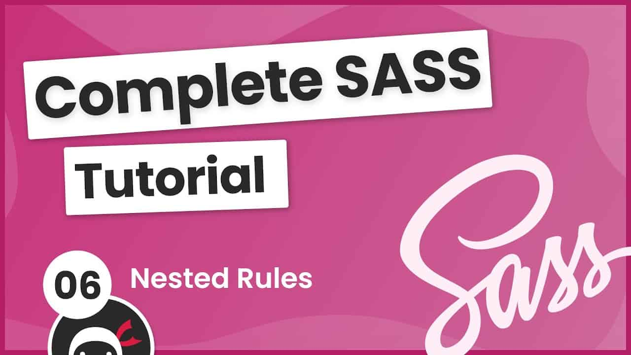 SASS Tutorial (build your own CSS library) #6 - Nested Rules