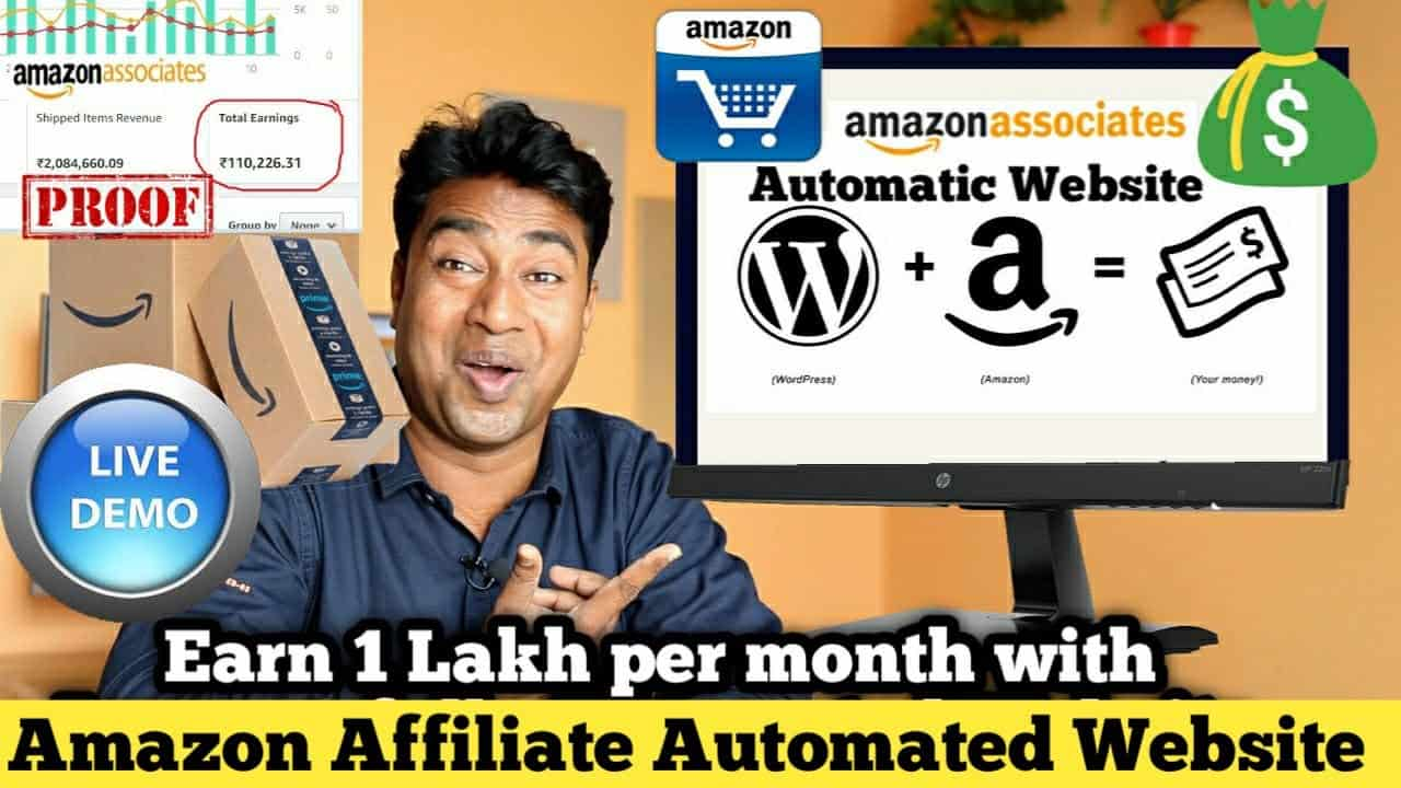 How to Create a fully Automatic Amazon Affiliate Website & Earn 1 Lakh + / Month - Live Proof & DEMO