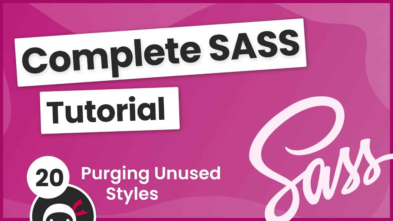 SASS Tutorial (build your own CSS library) #20 - Purging CSS