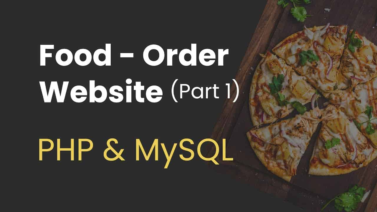 1. Food Order Website with PHP and MySQL (Start Project and Create Database)