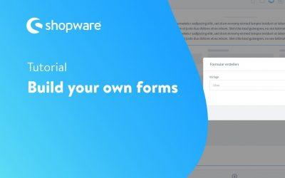 Do It Yourself – Tutorials – Build your own forms (Shopware 6 Tutorial EN)