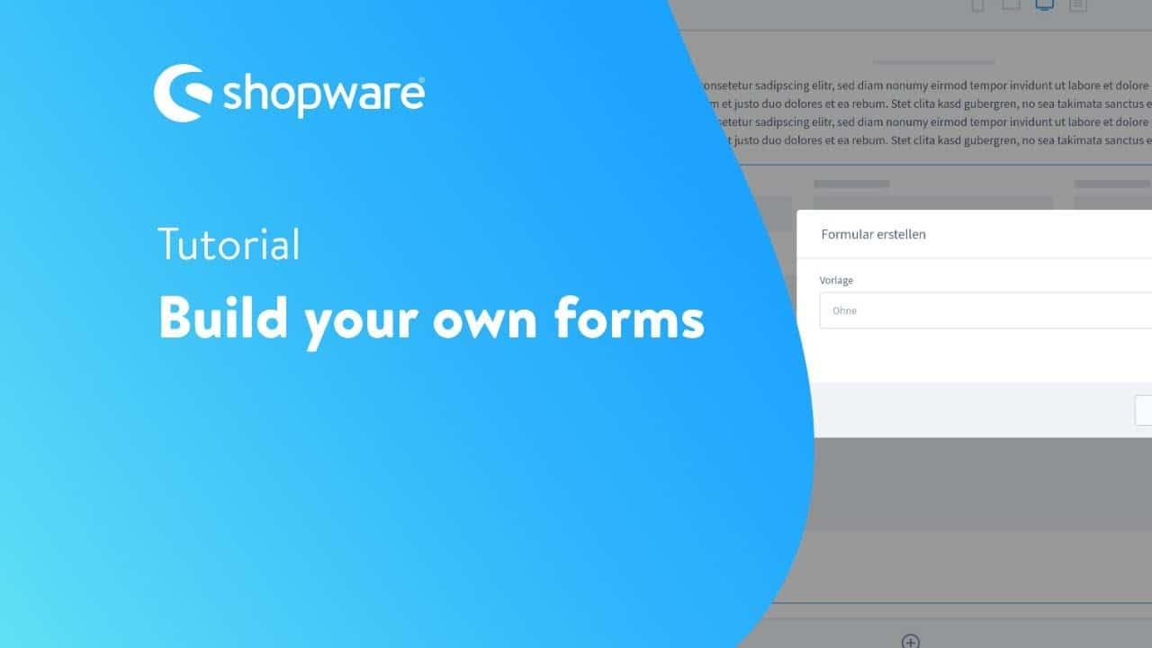 Build your own forms (Shopware 6 Tutorial EN)