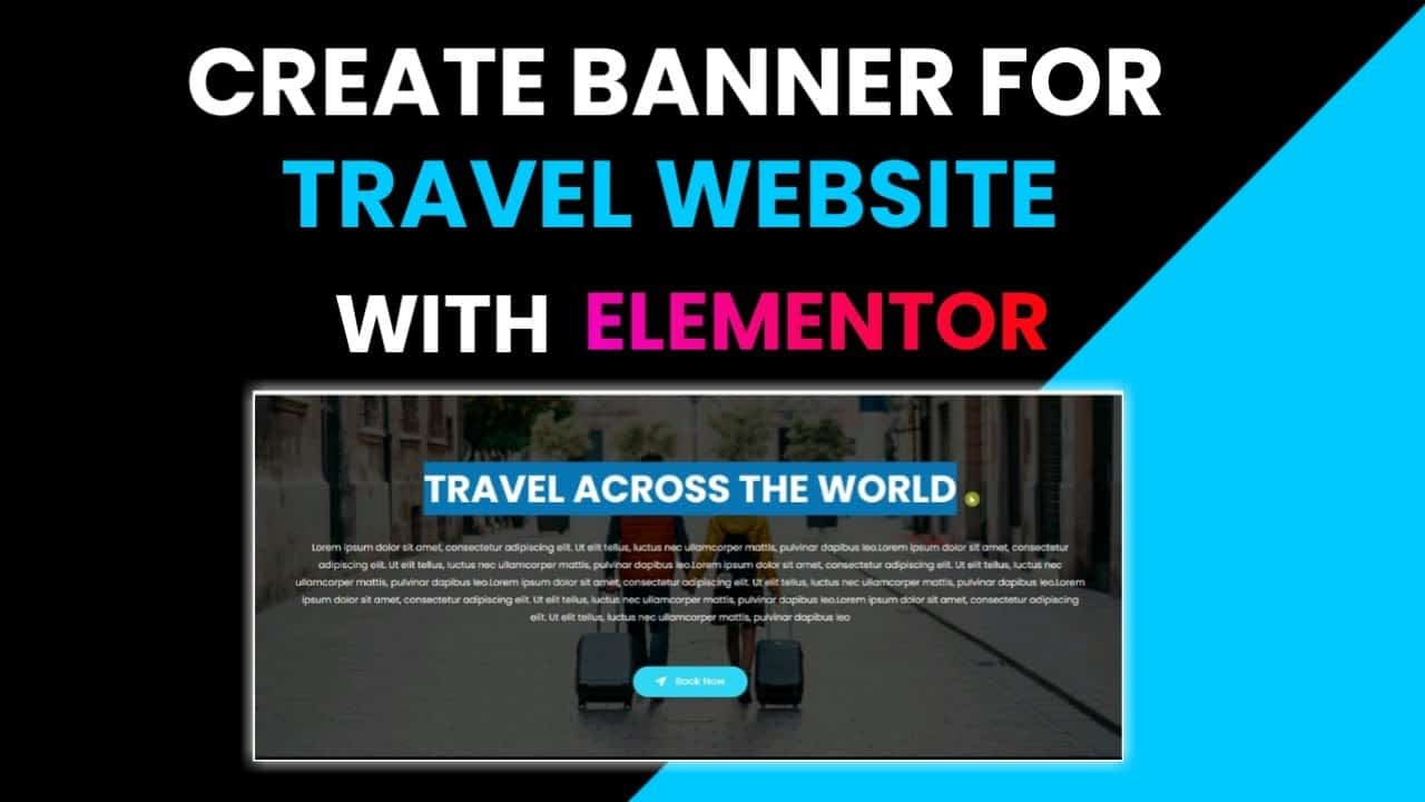 Create Banner Section for a Travel Website With Elementor   Elementor Tutorial #1   DCreato Academy