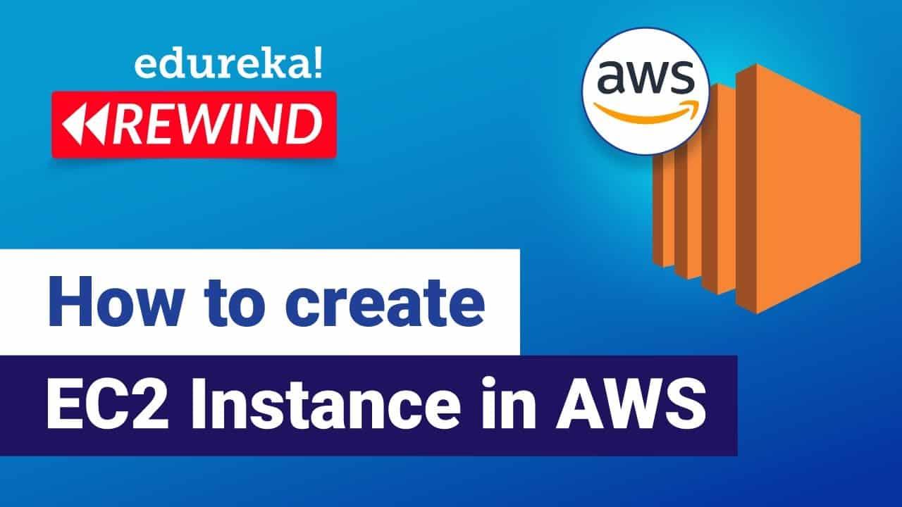 How to create EC2 Instance in AWS   AWS EC2 Tutorial   AWS Tutorial   Edureka   AWS Rewind - 4