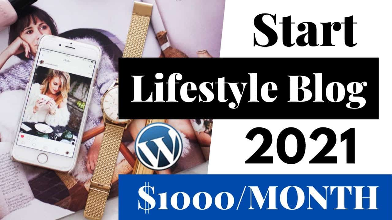 How To Start Lifestyle Blog in WordPress? - Earn $1000/Month in Lifestyle Blogging [Full Tutorial]