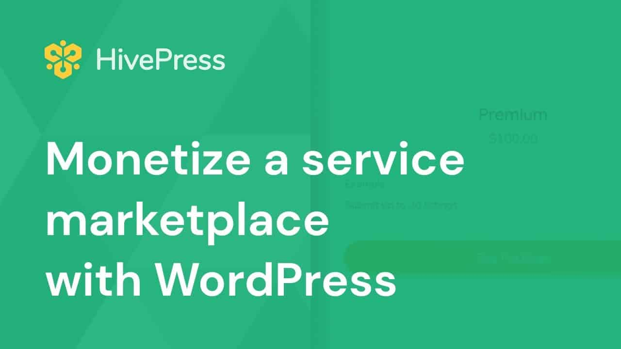 How to Monetize a Service Marketplace in 2 Different Ways with WordPress  [No Coding Required]