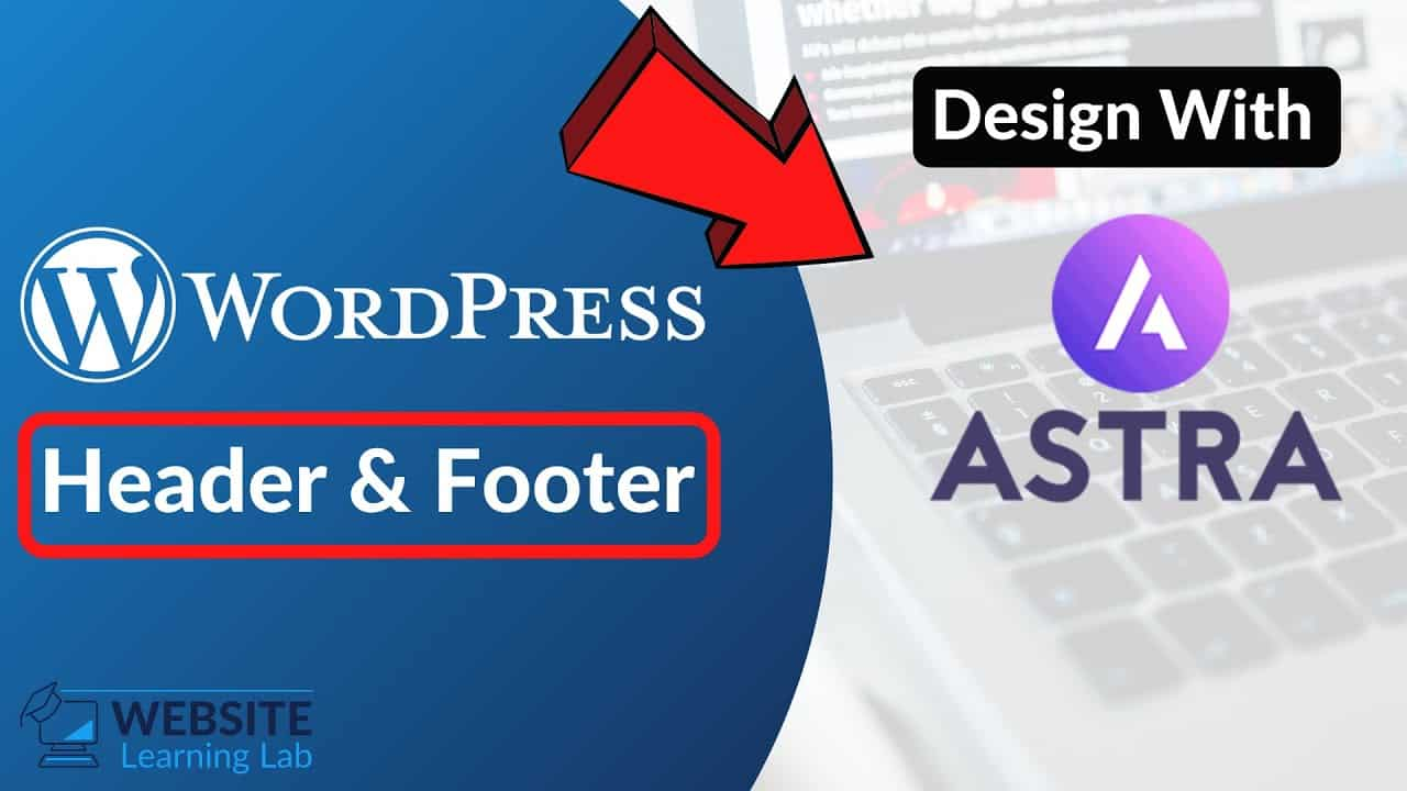 How to Set Up Header & Footer for WordPress Website With Astra Theme (Step by Step for Beginners)