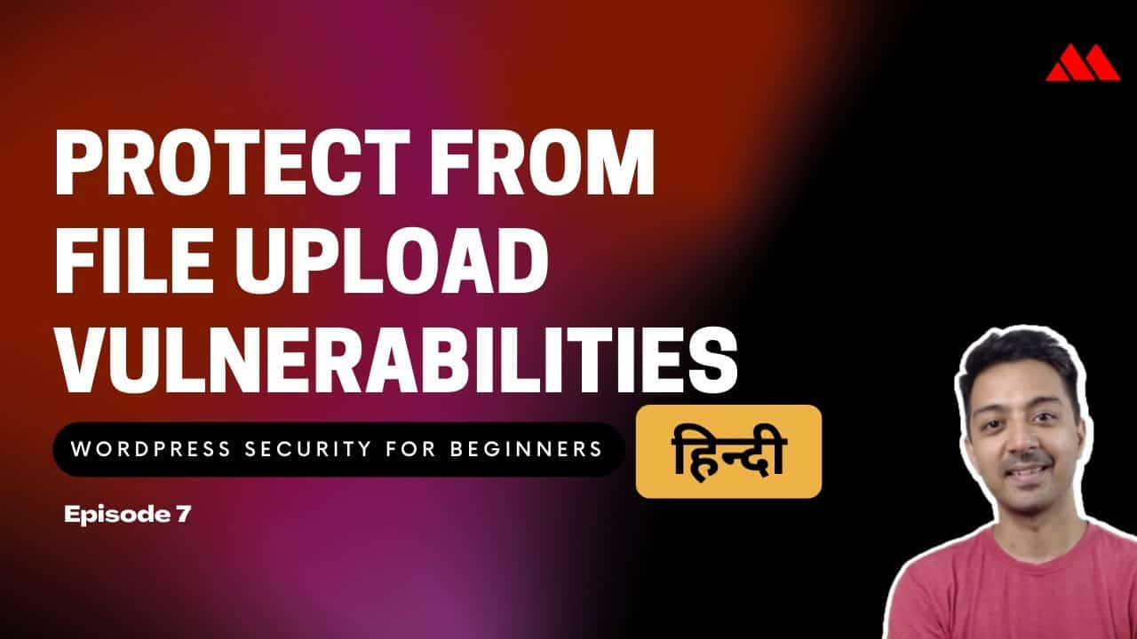 WordPress Security for Beginners Episode 7 - Protect from File Upload Vulnerabilities in HINDI