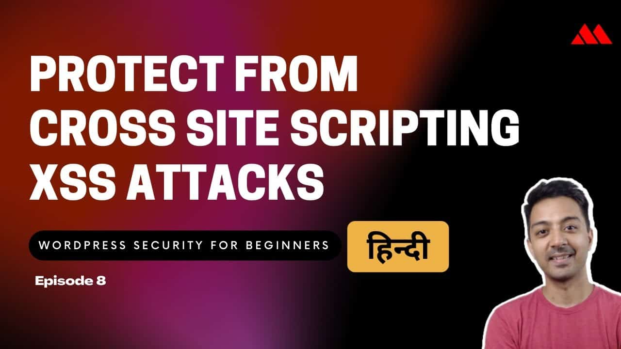 WordPress Security for Beginners Episode 8 - Protect from Cross-Site Scripting XSS Attacks HINDI