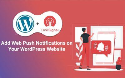 WordPress For Beginners – How To Add Web Push Notifications To Your WordPress Website   OneSignal  Push Notification Tutorial