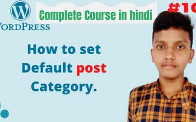 WordPress For Beginners – How to set Default post Category in WordPress   WordPress tutorial for beginners in hindi  #10