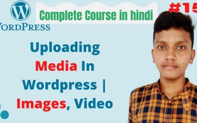 WordPress For Beginners – Uploading Media In WordPress   WordPress tutorials   wordpress tutorial for beginners in hindi #15